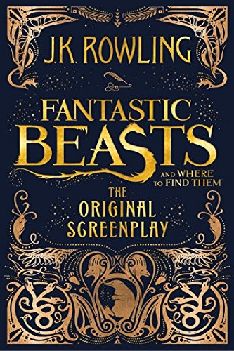 Fantastic Beasts and Where to Find Them The Original Screenplay Review