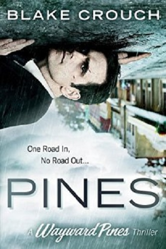 Pines (The Wayward Pines Trilogy, Book 1) Review