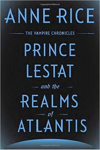 Prince Lestat and the Realms of Atlantis: The Vampire Chronicles Review