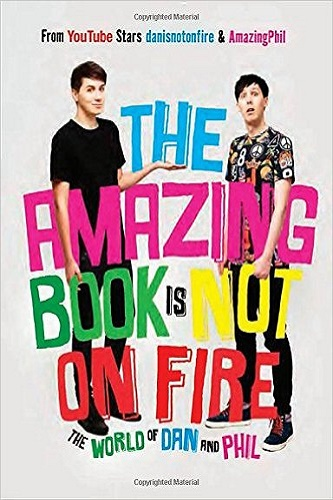 The Amazing Book Is Not on Fire: The World of Dan and Phil Review