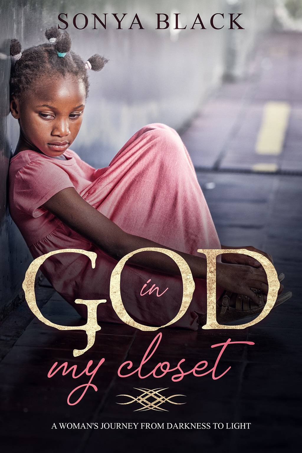 God in My Closet: One Woman's Journey from Darkness to Light