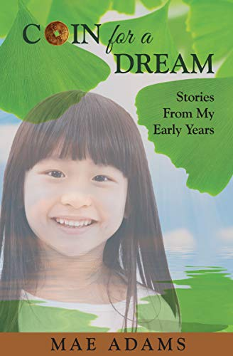 Coin for a Dream: Stories from My Early Years by Mae Adams – The Best Book for Your Leisure