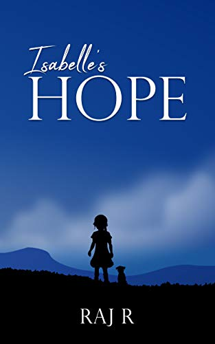 Isabelle's Hope by Raj R – The Best Story for Everyone in Your Home